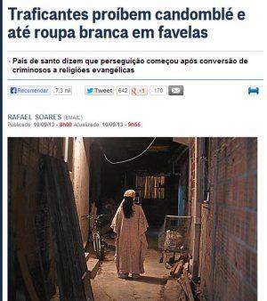 Traficantes evangélicos proíbem cultos afros em favela.