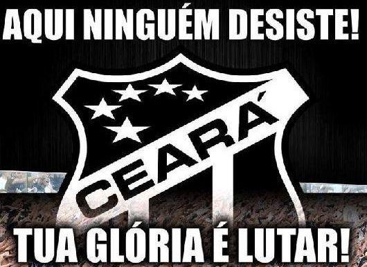Lotar para subir, Ceará, tua glória é lutar! Vamos Subir Vovô!