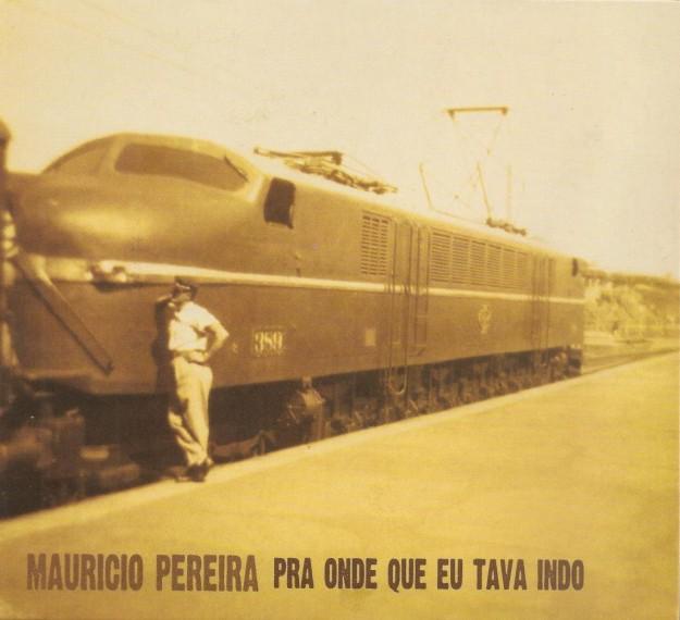capa_cd_mauricio_pereira_pra_onde_que_eu_tava_indo