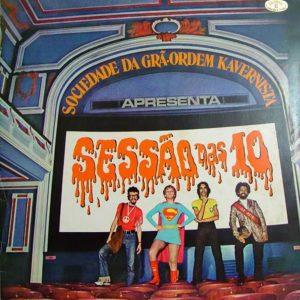 1971-Sociedade-da-Grã-Ordem-Kavernista-Apresenta-Sessão-das-10-Capa