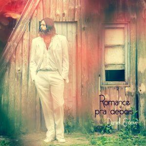 capa - Daniel Groove - Romance pra depois (2015) (1)
