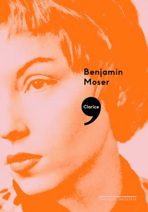 clarice-benjamin-moser-300x430