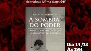 Livro com bastidores da queda de Dilma será lançado em Fortaleza (Foto: Divulgação)