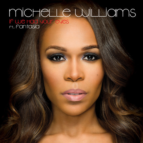 Michelle Willimas If We Had Your Eyes Remix