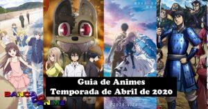 guia de animes temporada de abril de 2020